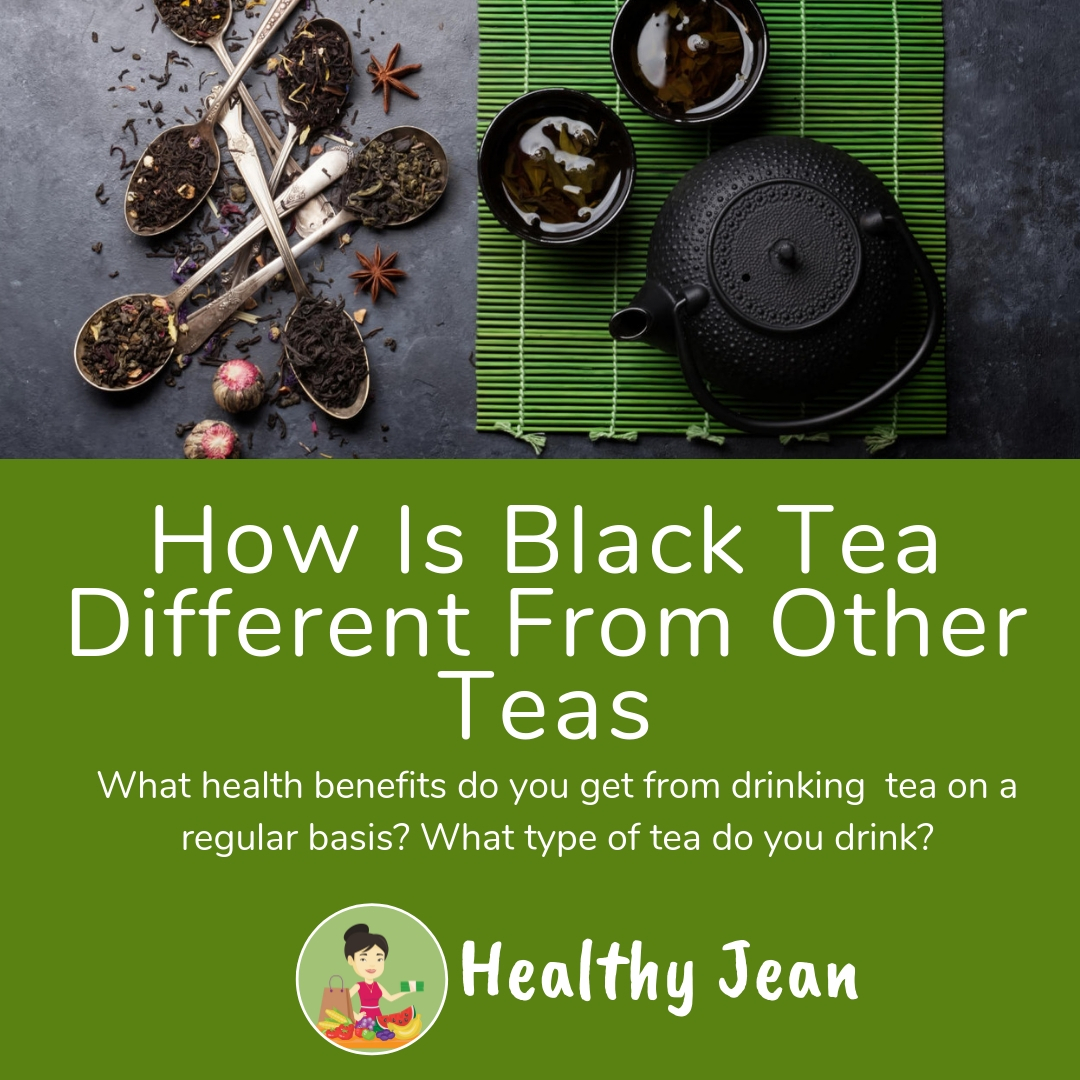 How Is Black Tea Different From Other Teas