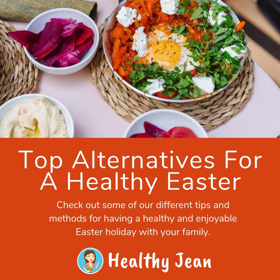 Top Alternatives For A Healthy Easter