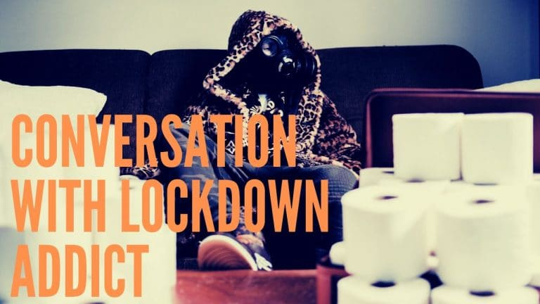 Conversation With A Lockdown Addict